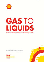 Gas to Liquids: Historical development of GTL technology in Shell